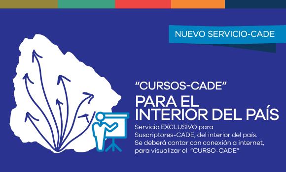 """""""CURSOS-CADE"""" PARA EL INTERIOR DEL PAÍS"""