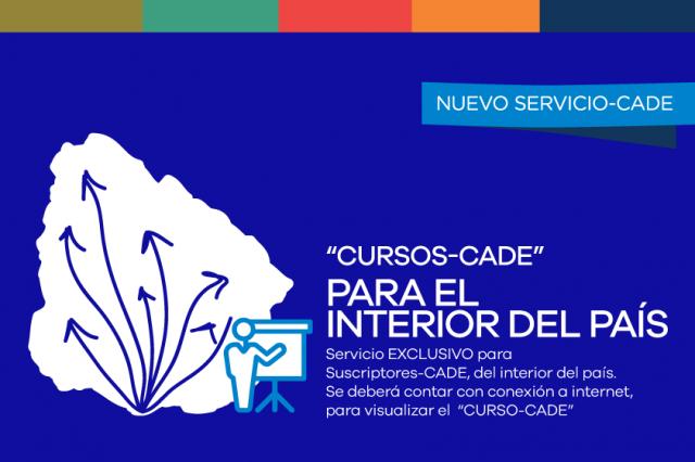 Cursos CADE para capacitaciones en todo el país (menos Montevideo)